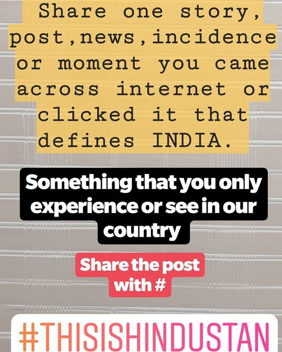 I will share some really interesting and some really funny posts regarding this sent to me by my fans on Instagram. Meanwhile you can post in comments too.  #thisishindustan