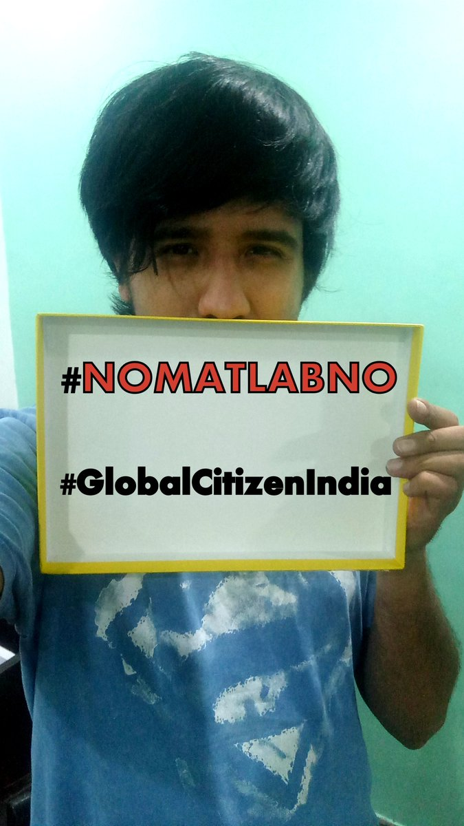 just want to say... #NoMatlabNo #GlobalCitizenIndia https://t.co/sczWUNgQnY